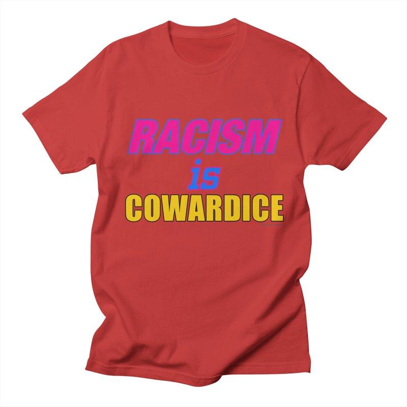 RACISM is COWARDICE Women's Unisex T-Shirt by Logo Gear & Logo Wear