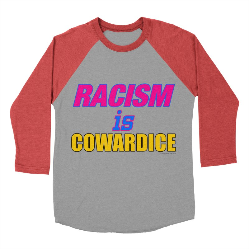 RACISM is COWARDICE Women's Baseball Triblend T-Shirt by Logo Gear & Logo Wear