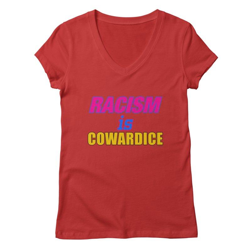 RACISM is COWARDICE Women's V-Neck by Logo Gear & Logo Wear