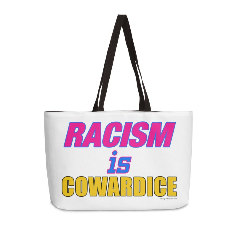 RACISM is COWARDICE Accessories Weekender Bag Bag by Logo Gear & Logo Wear