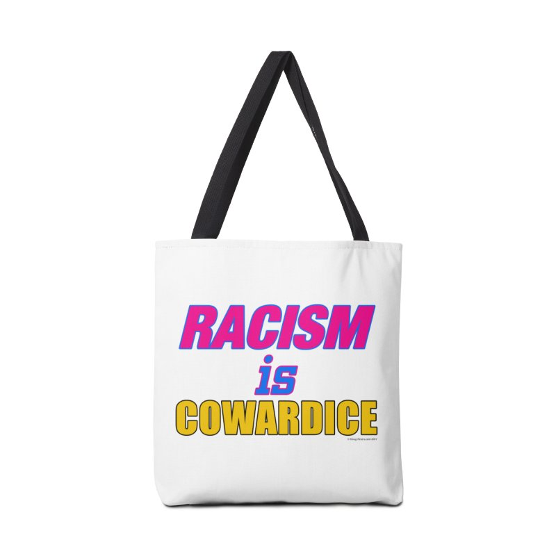 RACISM is COWARDICE Accessories Tote Bag Bag by Logo Gear & Logo Wear