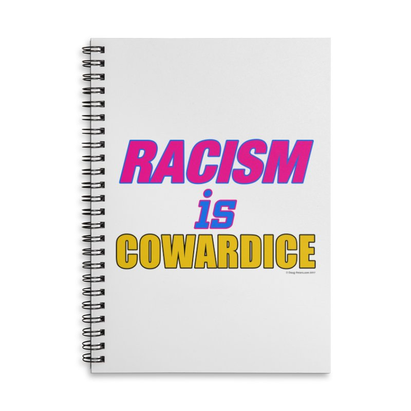 RACISM is COWARDICE Accessories Lined Spiral Notebook by Logo Gear & Logo Wear