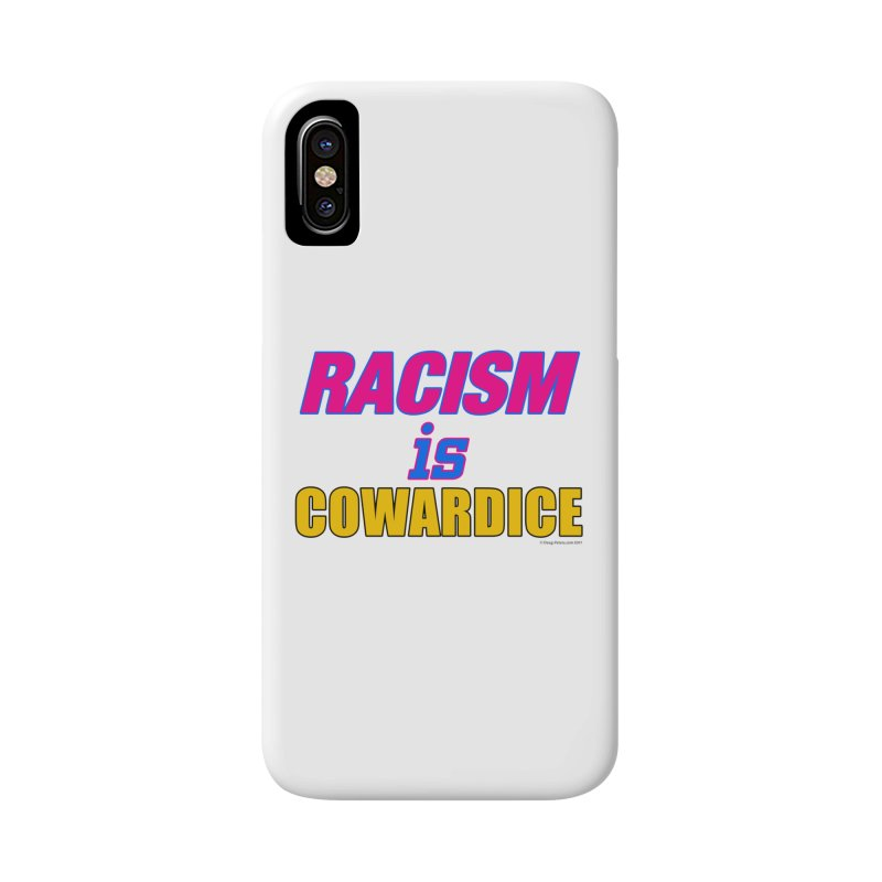RACISM is COWARDICE Accessories Phone Case by Logo Gear & Logo Wear