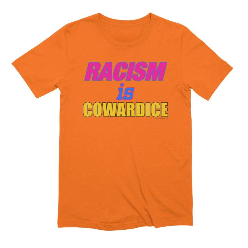 RACISM is COWARDICE Men's Extra Soft T-Shirt by Logo Gear & Logo Wear