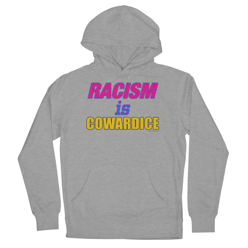 RACISM is COWARDICE Men's French Terry Pullover Hoody by Logo Gear & Logo Wear