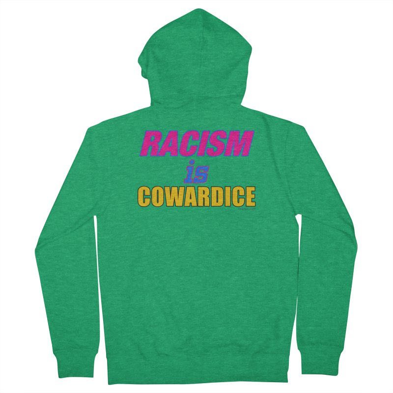 RACISM is COWARDICE Men's French Terry Zip-Up Hoody by Logo Gear & Logo Wear