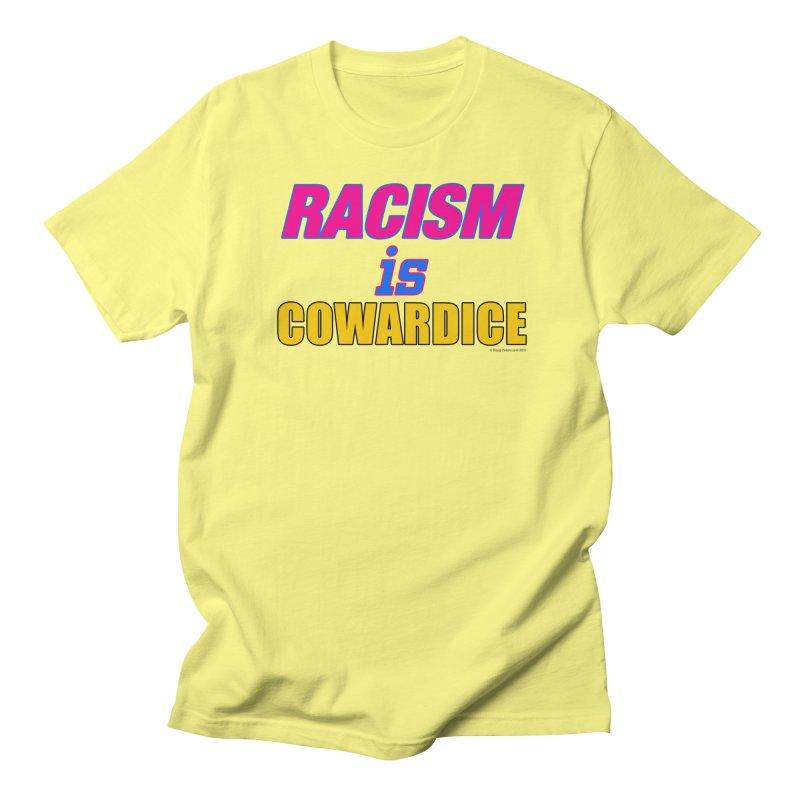 RACISM is COWARDICE Women's Regular Unisex T-Shirt by Logo Gear & Logo Wear
