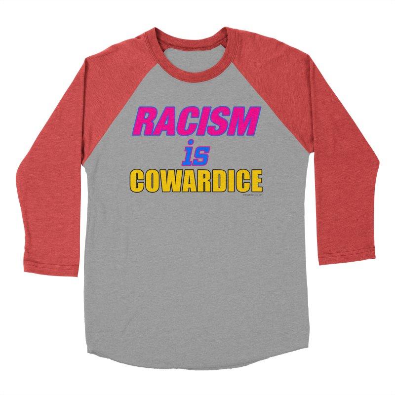 RACISM is COWARDICE Men's Baseball Triblend Longsleeve T-Shirt by Logo Gear & Logo Wear