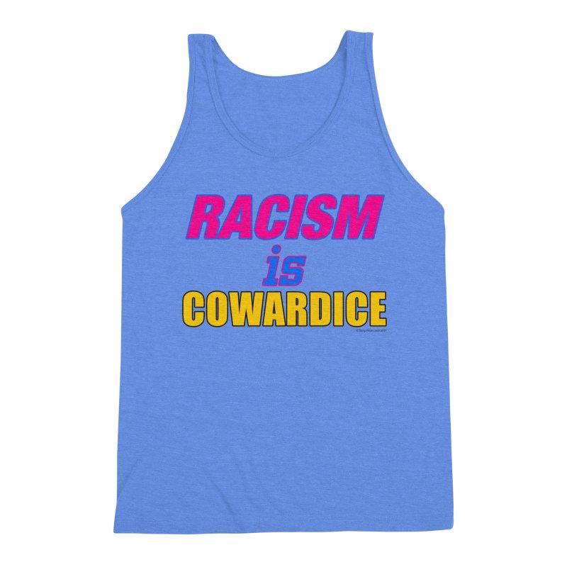 RACISM is COWARDICE Men's Triblend Tank by Logo Gear & Logo Wear