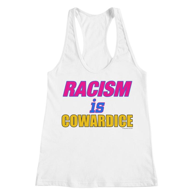 RACISM is COWARDICE Women's Racerback Tank by Logo Gear & Logo Wear