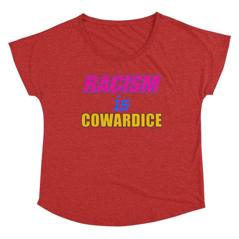 RACISM is COWARDICE Women's Dolman Scoop Neck by Logo Gear & Logo Wear