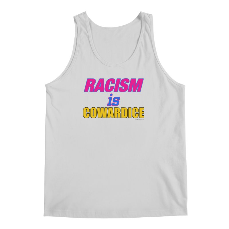 RACISM is COWARDICE Men's Regular Tank by Logo Gear & Logo Wear