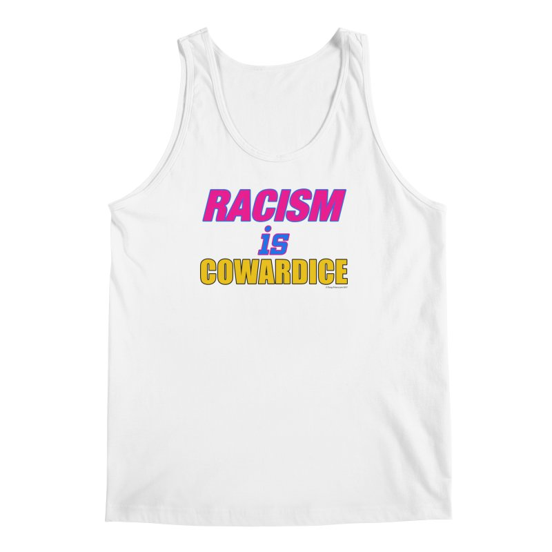 RACISM is COWARDICE Men's Regular Tank by Logo Gear & Logo Wear
