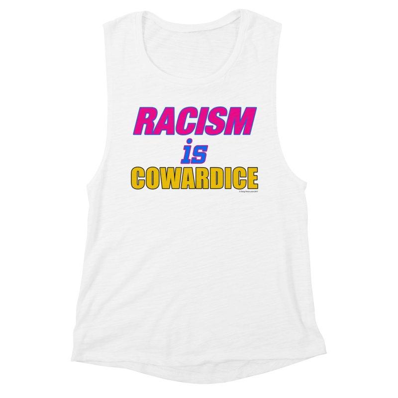 RACISM is COWARDICE Women's Muscle Tank by Logo Gear & Logo Wear