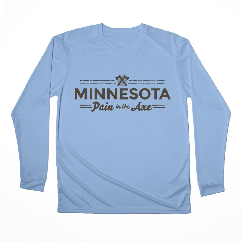 MN Pain in the Axe (dark) Women's Performance Unisex Longsleeve T-Shirt by Logo Mo Doodles, Drawings, and Designs