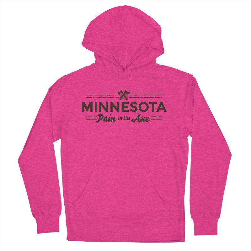 MN Pain in the Axe (dark) Women's French Terry Pullover Hoody by Logo Mo Doodles, Drawings, and Designs