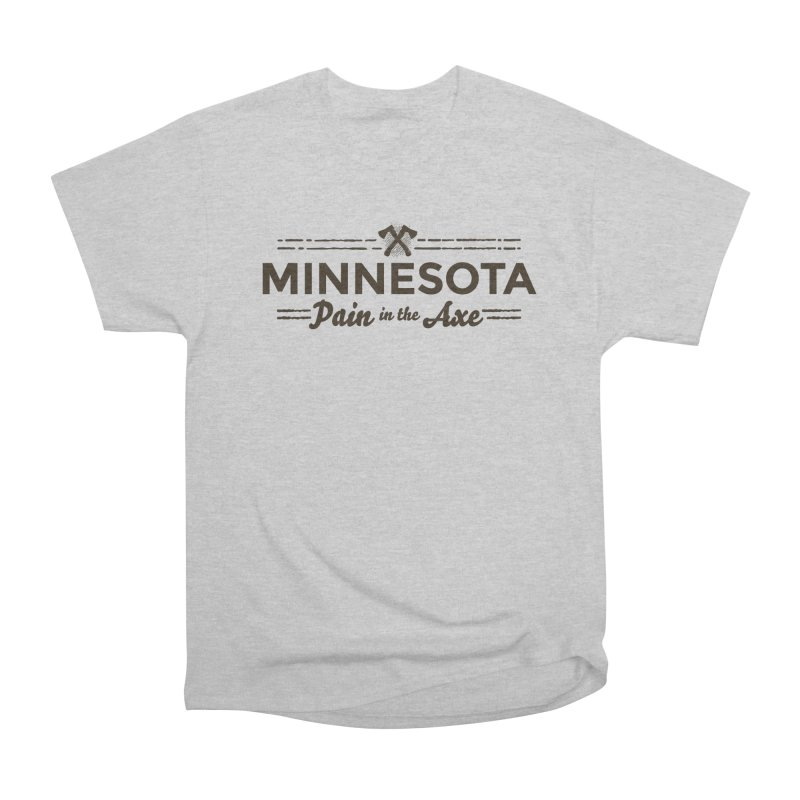 MN Pain in the Axe (dark) Women's Heavyweight Unisex T-Shirt by Logo Mo Doodles, Drawings, and Designs