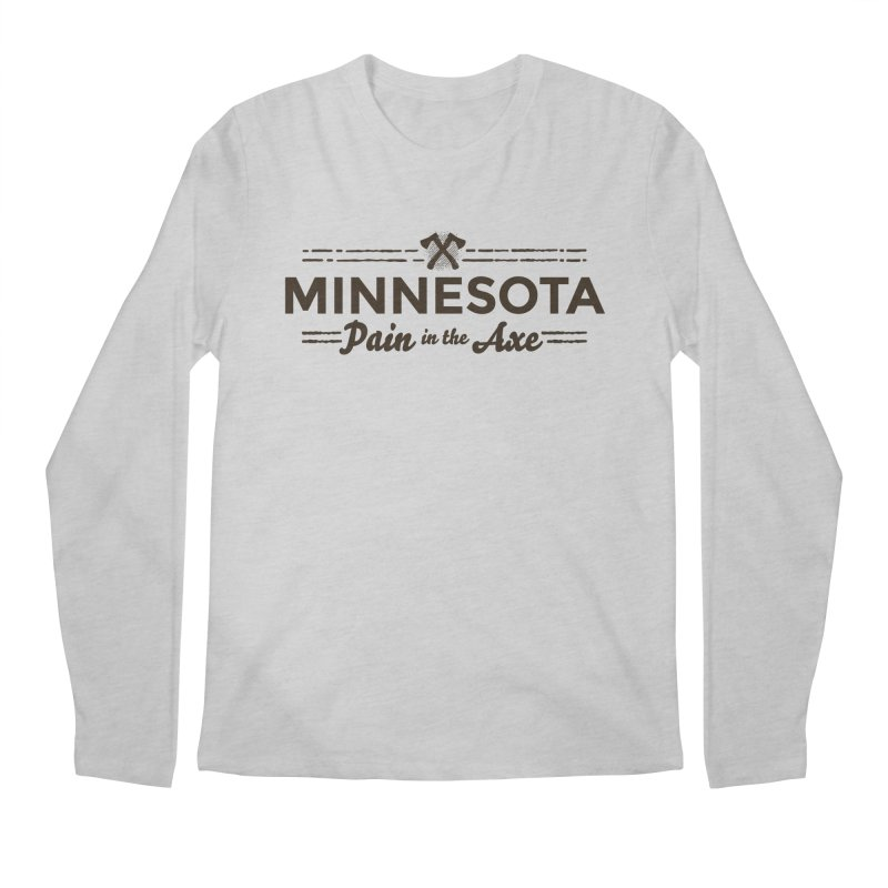 MN Pain in the Axe (dark) Men's Regular Longsleeve T-Shirt by Logo Mo Doodles, Drawings, and Designs