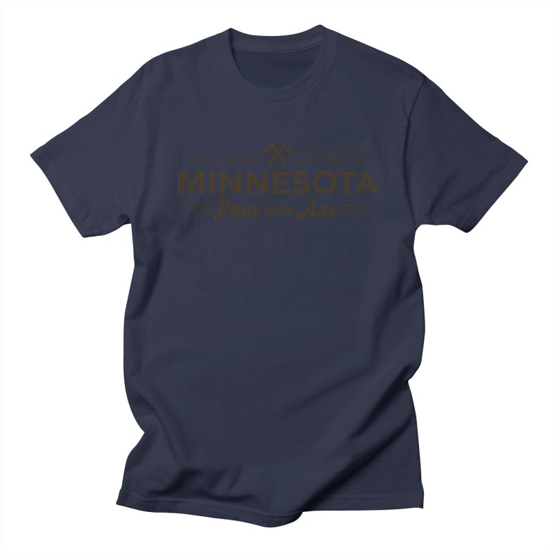 MN Pain in the Axe (dark) Women's Regular Unisex T-Shirt by Logo Mo Doodles, Drawings, and Designs