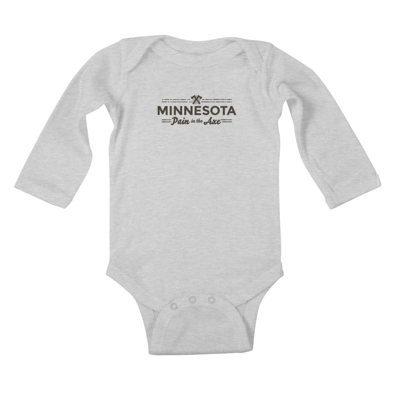 MN Pain in the Axe (dark) Kids Baby Longsleeve Bodysuit by Logo Mo Doodles, Drawings, and Designs
