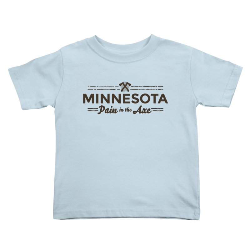 MN Pain in the Axe (dark) Kids Toddler T-Shirt by Logo Mo Doodles, Drawings, and Designs