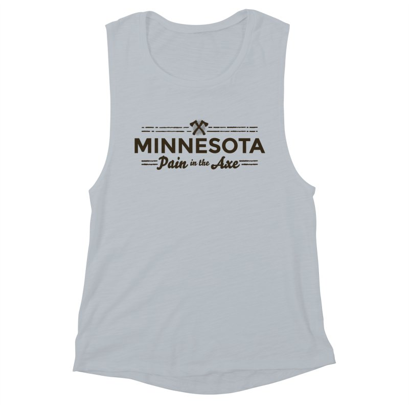 MN Pain in the Axe (dark) Women's Muscle Tank by Logo Mo Doodles, Drawings, and Designs