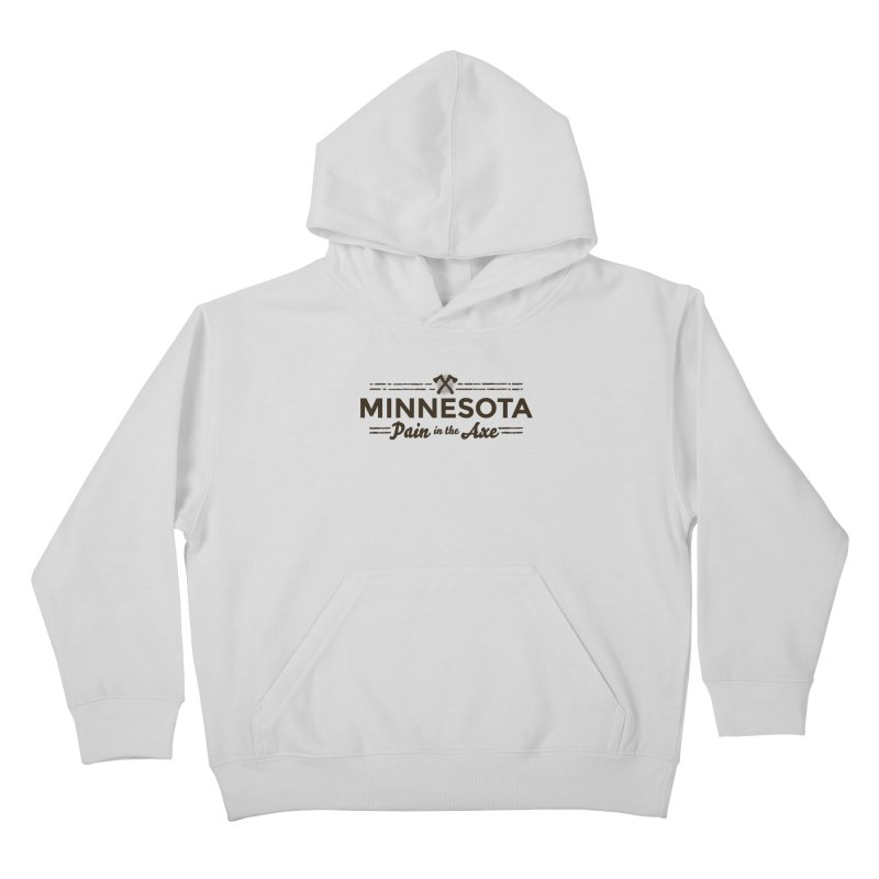 MN Pain in the Axe (dark) Kids Pullover Hoody by Logo Mo Doodles, Drawings, and Designs