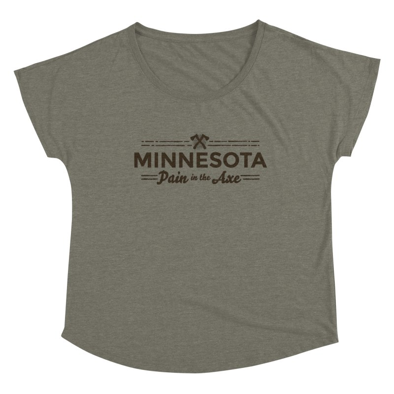 MN Pain in the Axe (dark) Women's Dolman Scoop Neck by Logo Mo Doodles, Drawings, and Designs