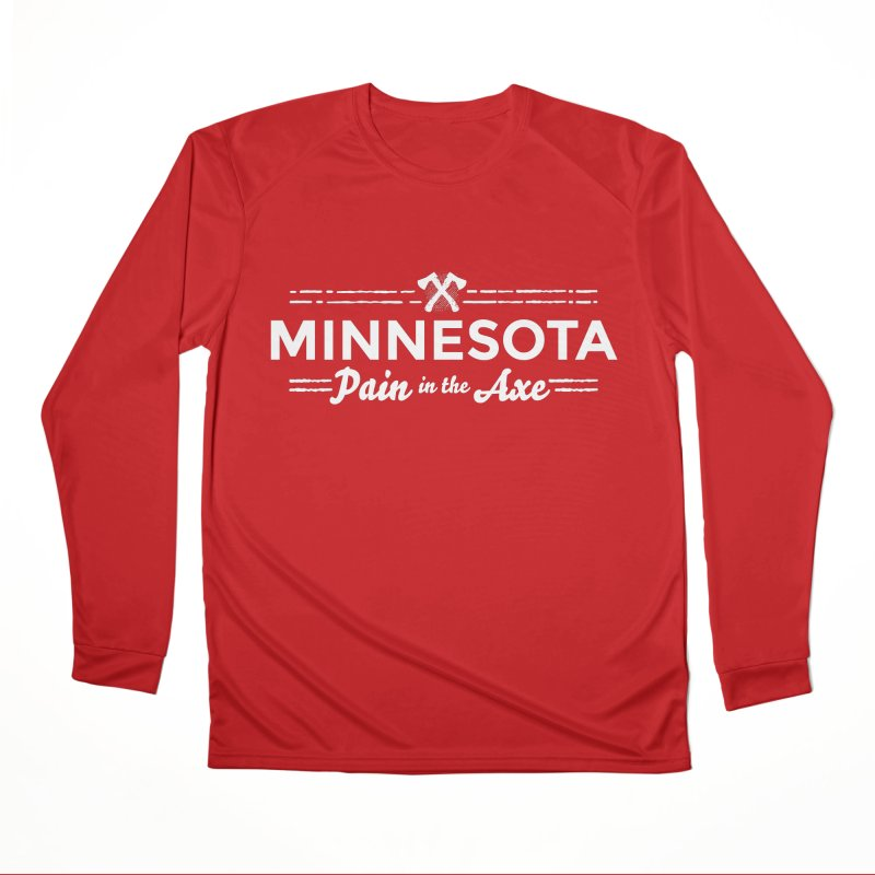 MN Pain in the Axe (white) Men's Performance Longsleeve T-Shirt by Logo Mo Doodles, Drawings, and Designs