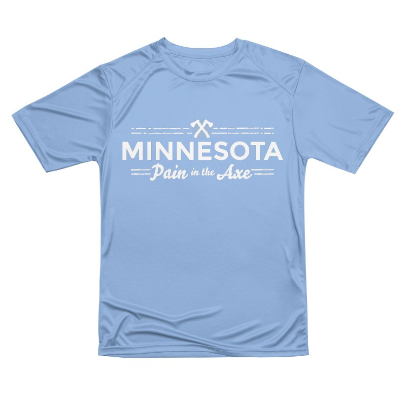 MN Pain in the Axe (white) Men's Performance T-Shirt by Logo Mo Doodles, Drawings, and Designs