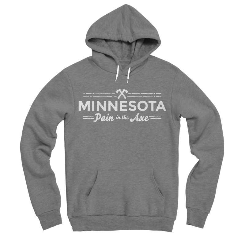 MN Pain in the Axe (white) Men's Sponge Fleece Pullover Hoody by Logo Mo Doodles, Drawings, and Designs