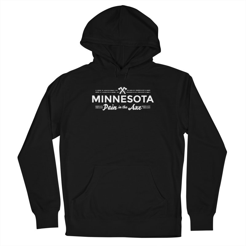 MN Pain in the Axe (white) Women's French Terry Pullover Hoody by Logo Mo Doodles, Drawings, and Designs