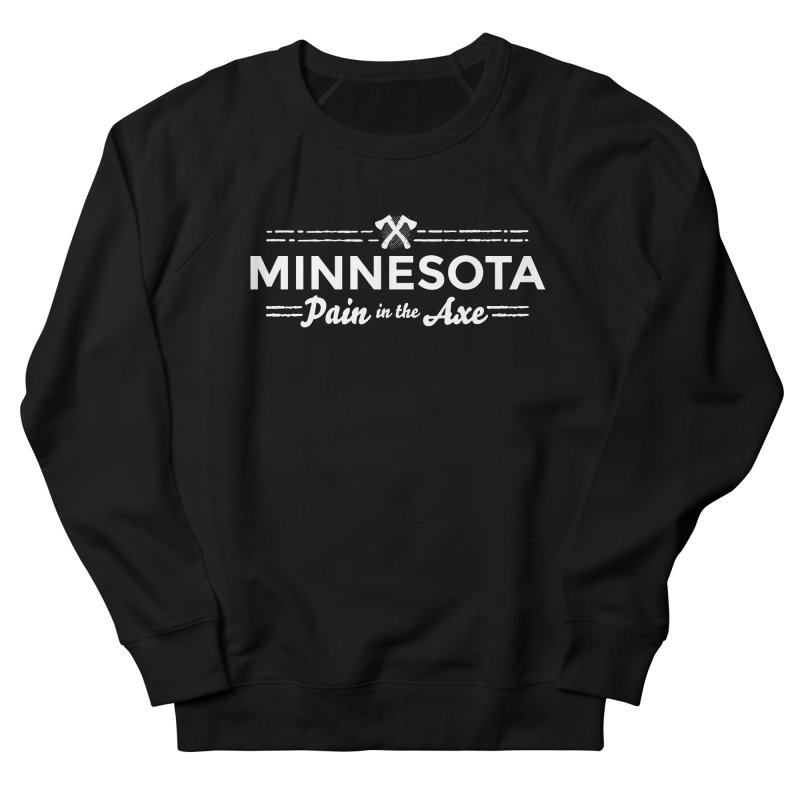 MN Pain in the Axe (white) Women's French Terry Sweatshirt by Logo Mo Doodles, Drawings, and Designs