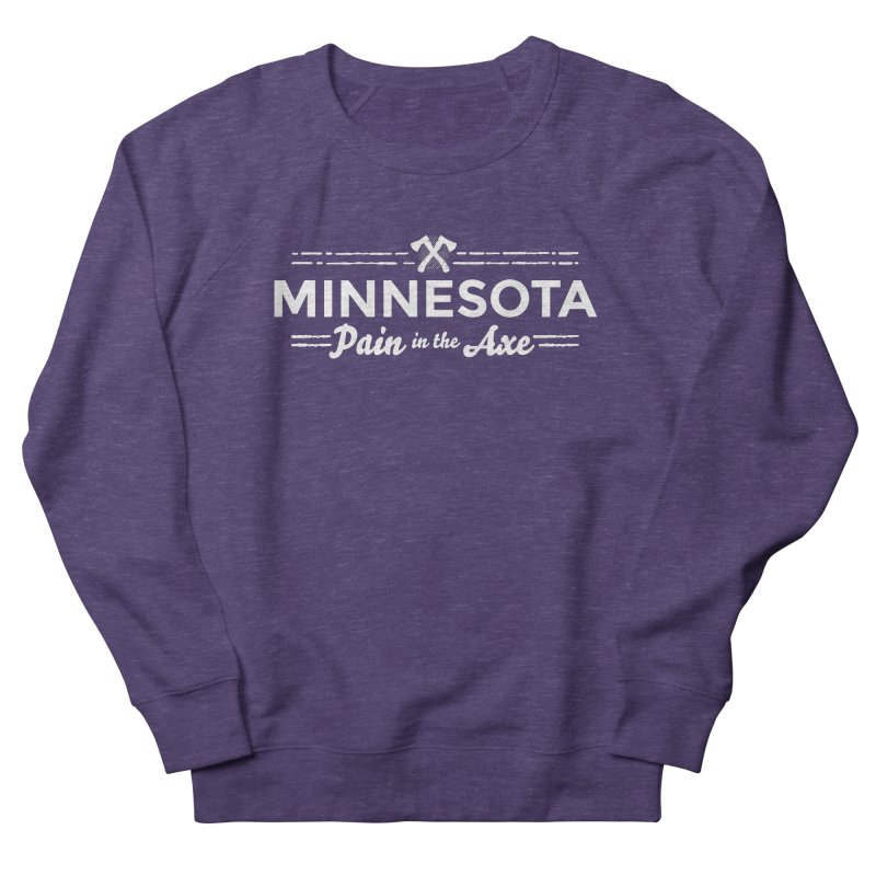 MN Pain in the Axe (white) Men's French Terry Sweatshirt by Logo Mo Doodles, Drawings, and Designs