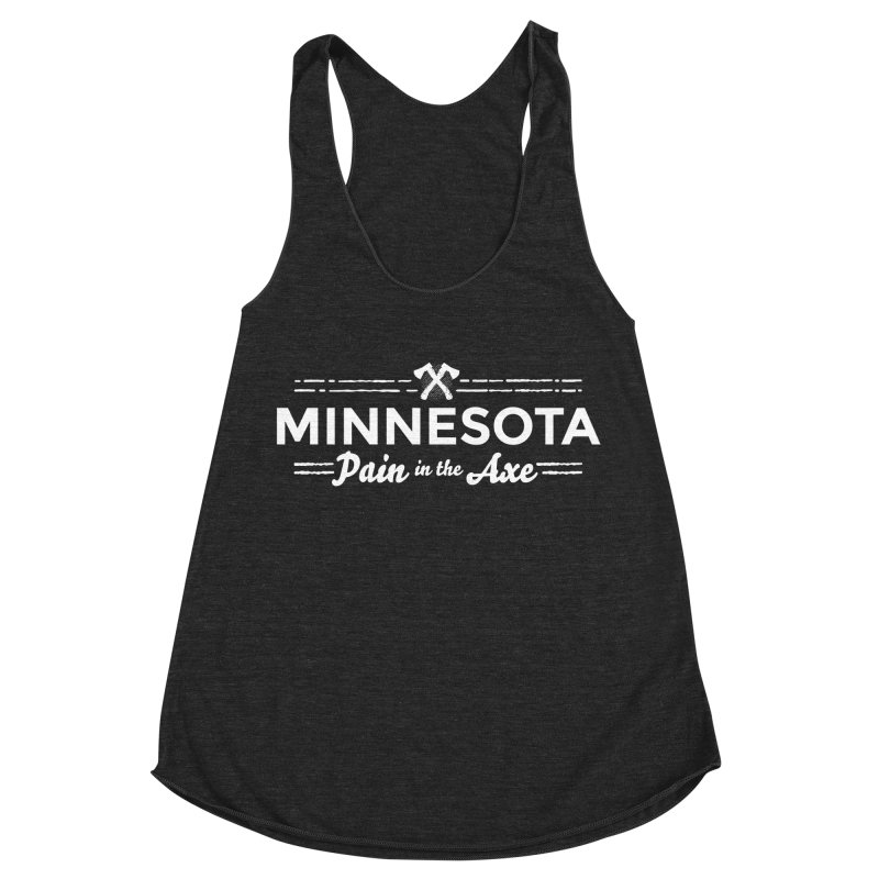 MN Pain in the Axe (white) Women's Racerback Triblend Tank by Logo Mo Doodles, Drawings, and Designs