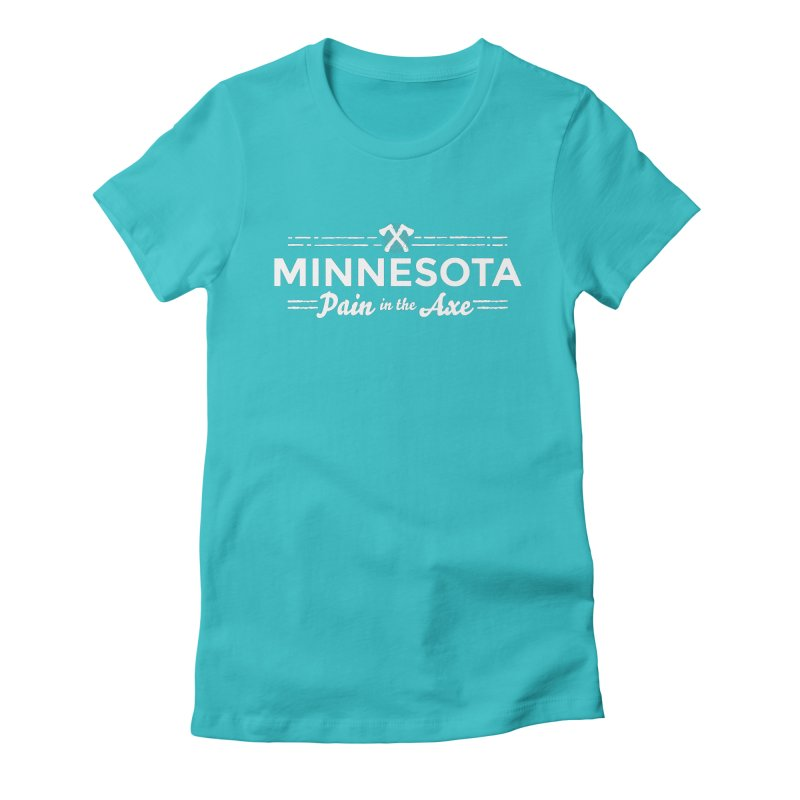 MN Pain in the Axe (white) Women's Fitted T-Shirt by Logo Mo Doodles, Drawings, and Designs