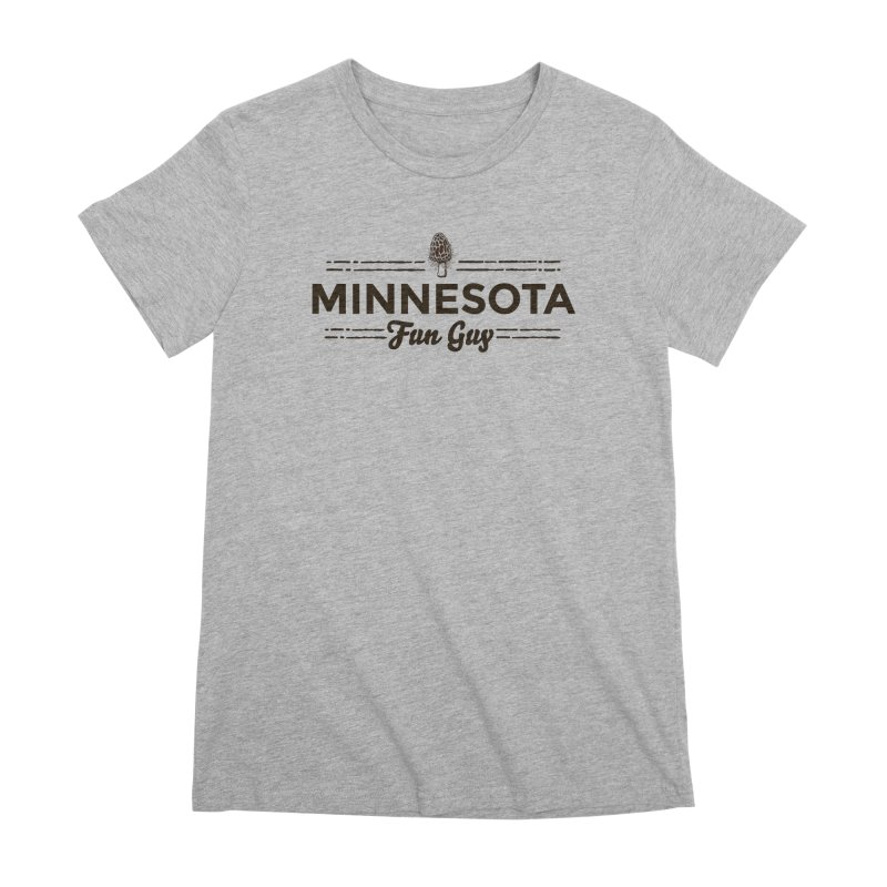 "MN Fun Guy ""Fungi"" (dark brown) Women's Premium T-Shirt by Logo Mo Doodles, Drawings, and Designs"