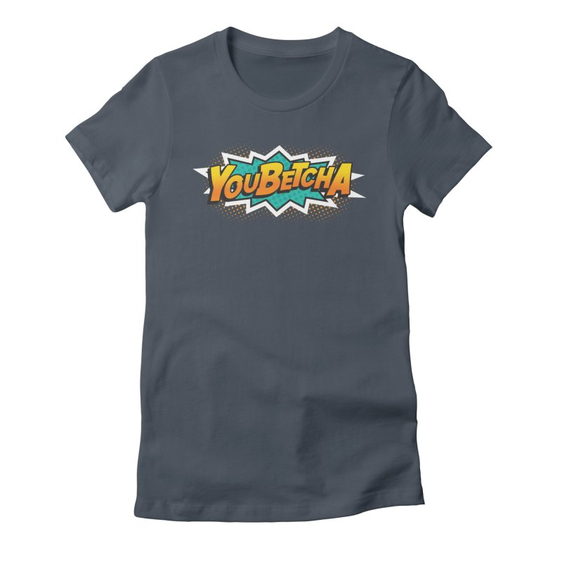 Youbetcha Burst Women's T-Shirt by Logo Mo Doodles, Drawings, and Designs