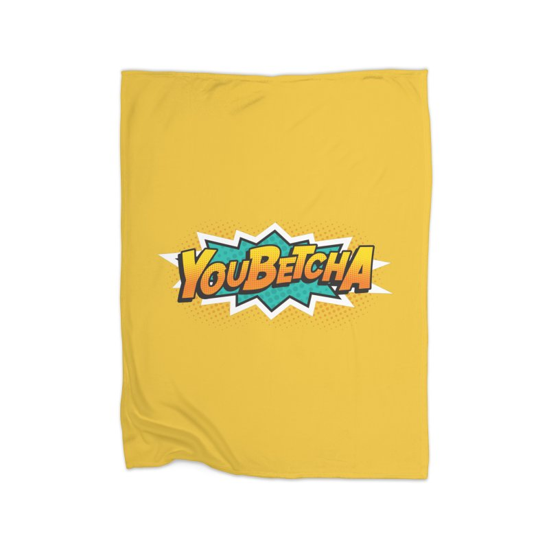 Youbetcha Burst Home Blanket by Logo Mo Doodles, Drawings, and Designs