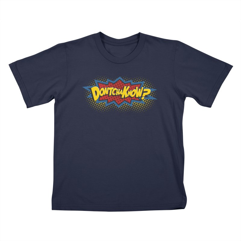 Dontchaknow Burst Kids T-Shirt by Logo Mo Doodles, Drawings, and Designs