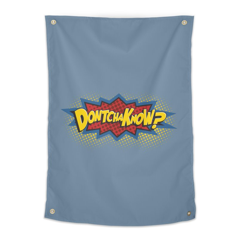Dontchaknow Burst Home Tapestry by Logo Mo Doodles, Drawings, and Designs
