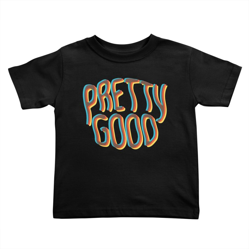 Pretty Good Kids Toddler T-Shirt by Logo Mo Doodles, Drawings, and Designs
