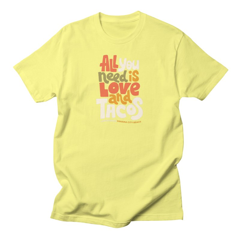 All You Need Is Tacos Men's T-Shirt by Longboard's Store
