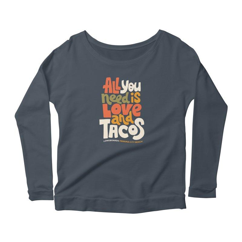 All You Need Is Tacos Women's Longsleeve T-Shirt by Longboard's Store