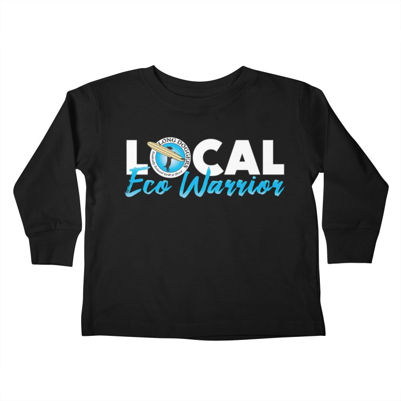 LOCAL Eco Warrior Kids Toddler Longsleeve T-Shirt by Long Dogger's Merch Store