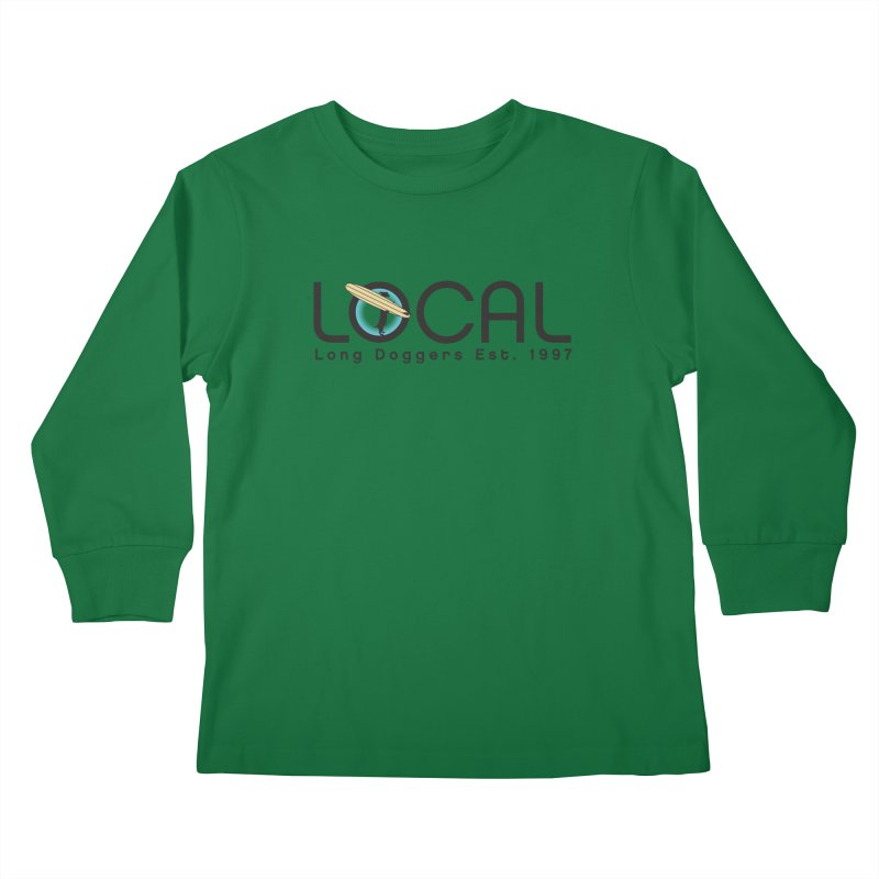 LOCAL Long Doggers - New Style Kids Longsleeve T-Shirt by Long Dogger's Merch Store