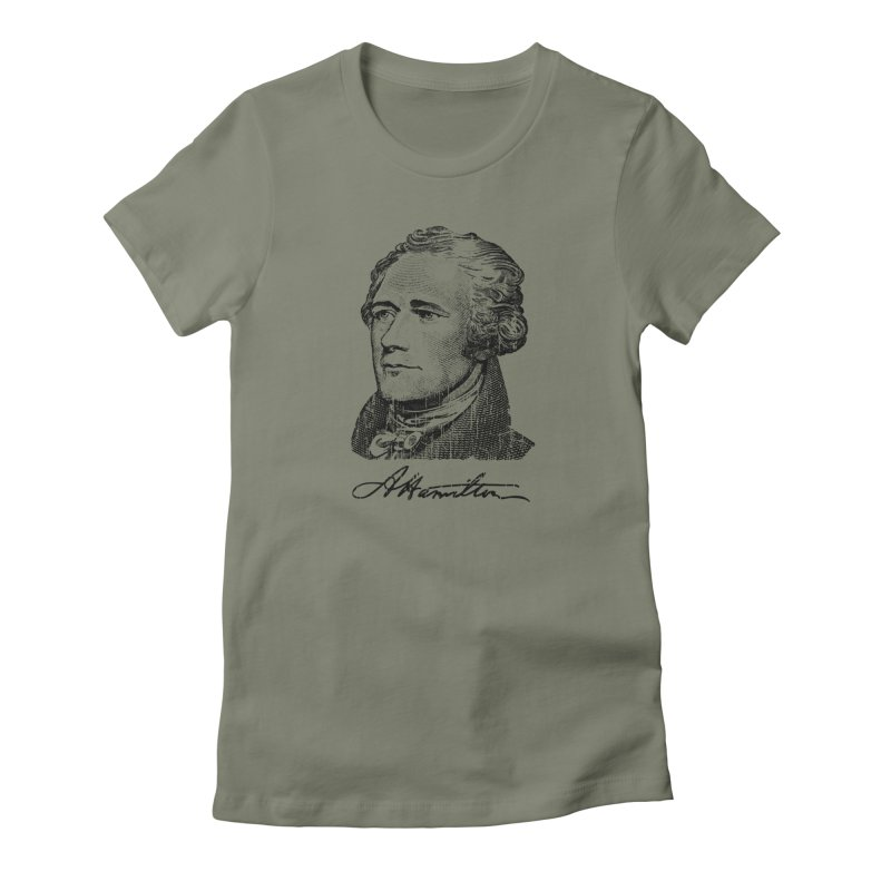 "Hamilton Revolution, the  ""$10 Founding Father"" T-Shirt  Women's T-Shirt by Long Live the Kitty!"