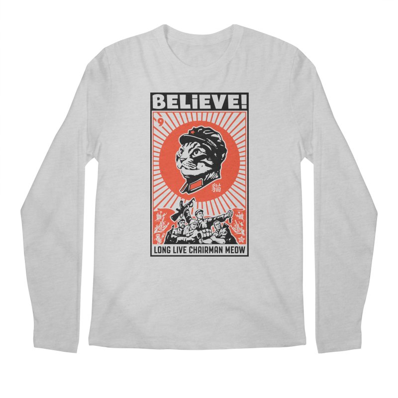 BELIEVE! Long Live Chairman Meow, Light T-Shirts Men's Longsleeve T-Shirt by Long Live the Kitty!