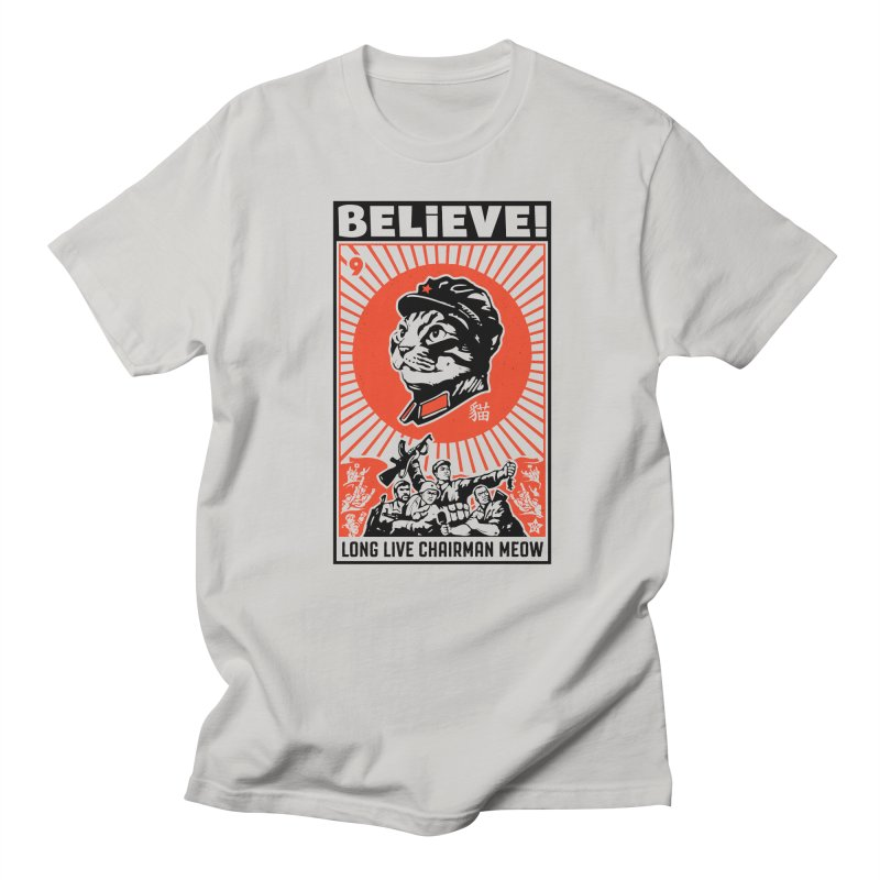 BELIEVE! Long Live Chairman Meow, Light T-Shirts Men's T-Shirt by Long Live the Kitty!