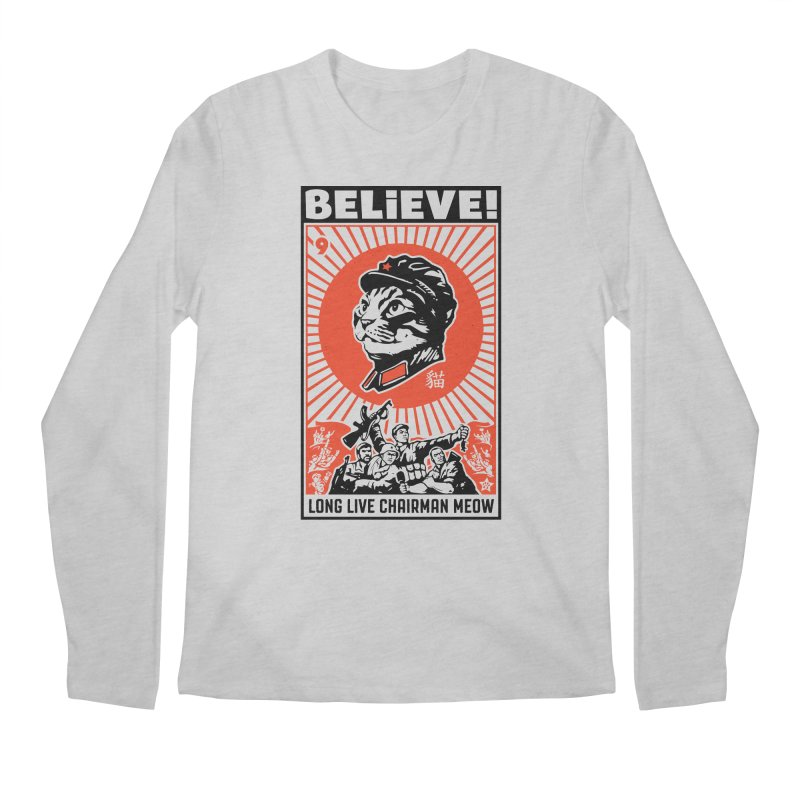 BELIEVE! Long Live Chairman Meow, Light T-Shirts Men's Regular Longsleeve T-Shirt by Long Live the Kitty!